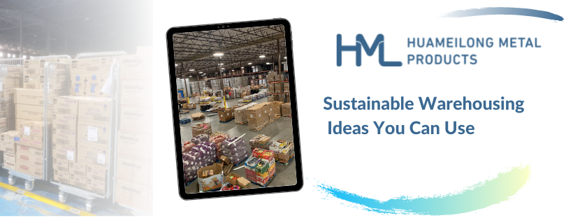 Sustainable Warehousing Ideas You Can Use